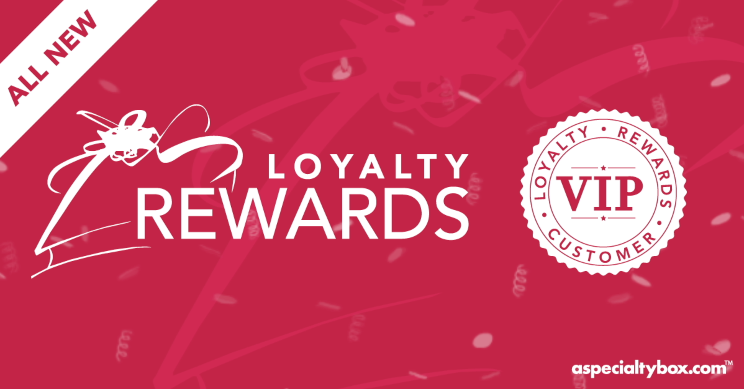Loyalty Rewards Program >> Improved Loyalty Rewards Program